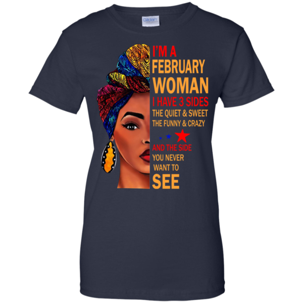 I'm A February Woman – The Quiet & Sweet – The Funny & Crazy Shirt