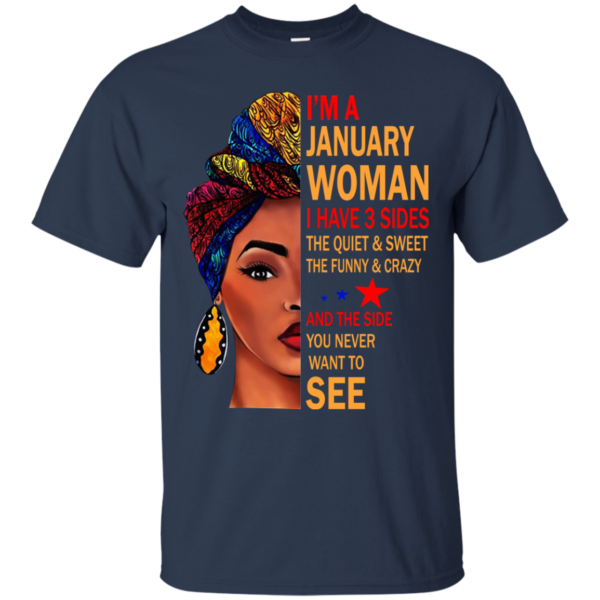 I'm A January Woman – The Quiet & Sweet – The Funny & Crazy Shirt