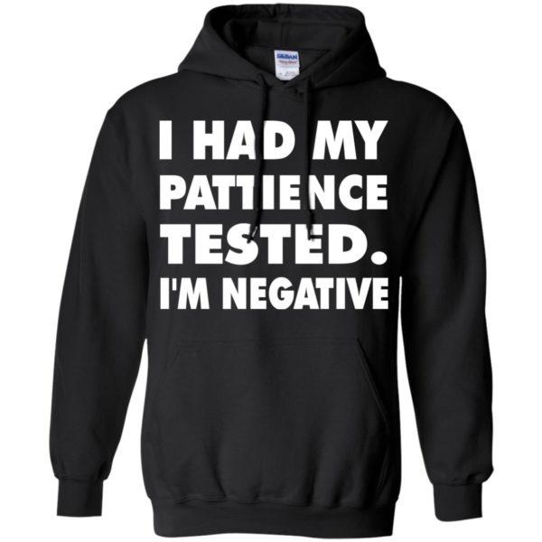 I Had Patience Tested I'm Negative Shirt