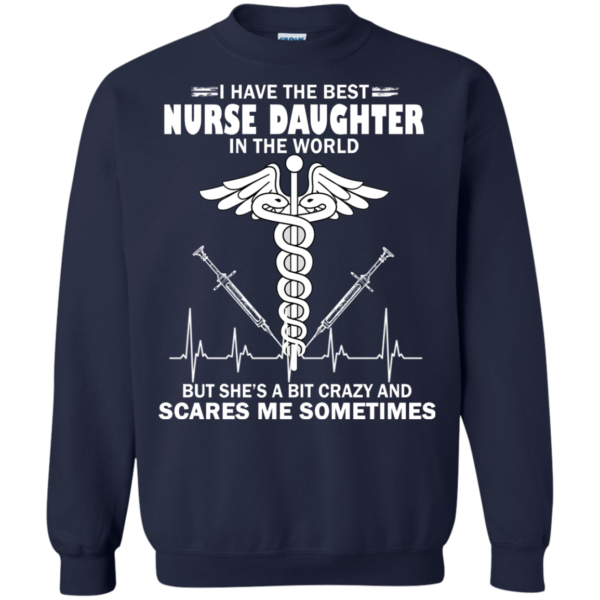 I Have The Best Nurse Daughter In The World Shirt