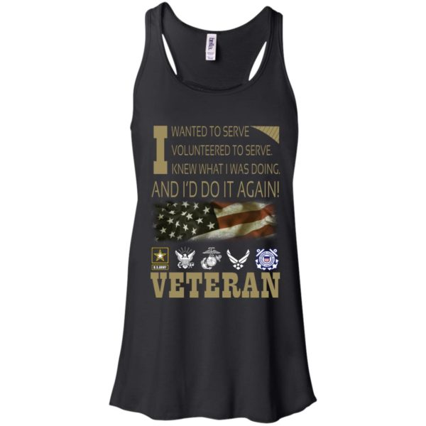 Veteran – I Wanted To Serve Volunteered To Serve Shirt