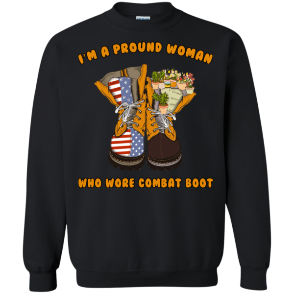 I'm A Proud Woman Who Wore Combat Boot Shirt