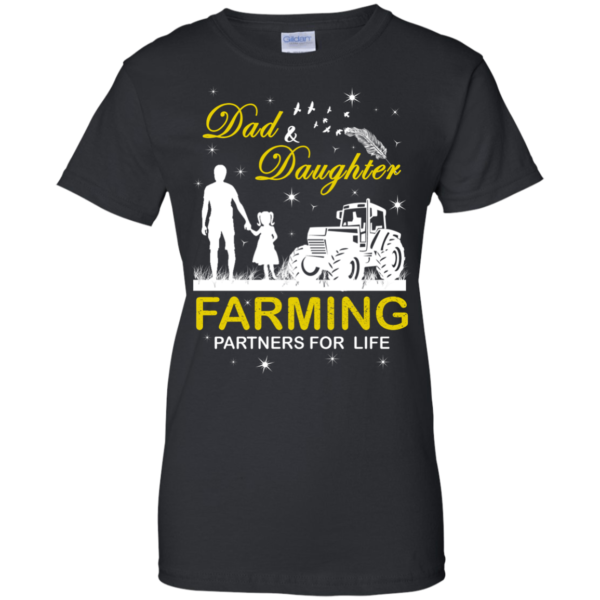 Dad And Daughter Farming Partners For Life Shirt, Hoodie
