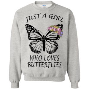Just A Girl Who Loves Butterflies Shirt, Hoodi