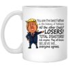 Donald Trump – You are The Best Father In The History Of Fathers Mugs