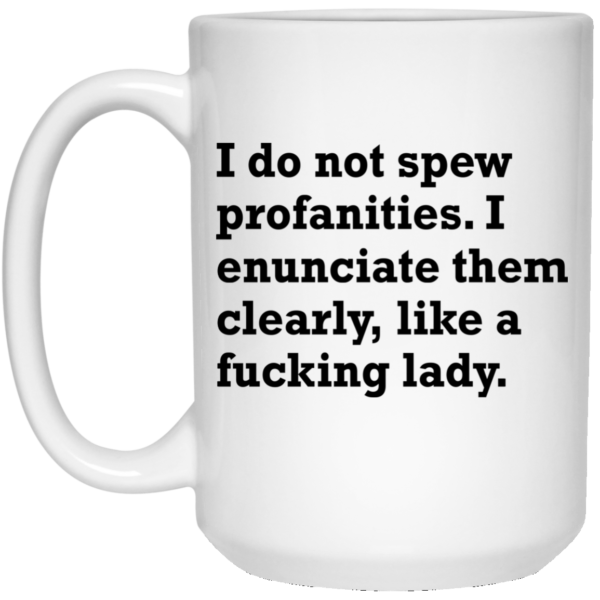 I Do Not Spew Profanities Mugs