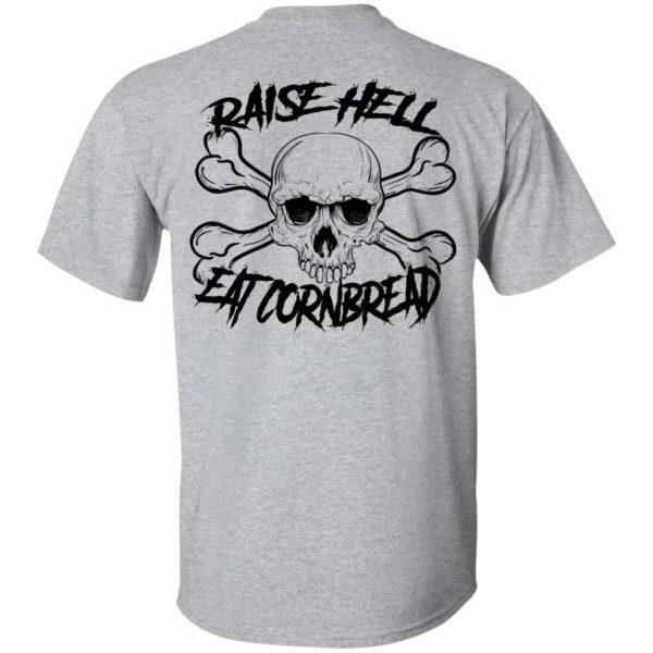 Raise Hell Eat Cornbread Shirt – Back Design