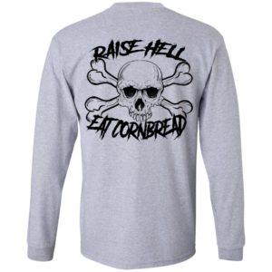 Raise Hell Eat Cornbread Shirt – Back DesignRaise Hell Eat Cornbread Shirt – Back Design