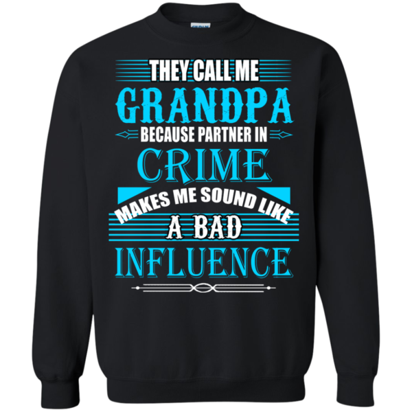 They Call Me Grandpa Because Partner In Crime Shirt