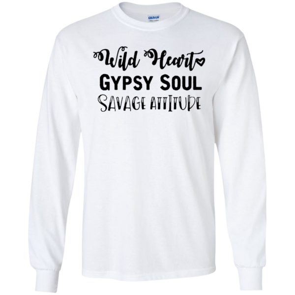 Wild Heart Gypsy Soul Savage Attitude Shirt