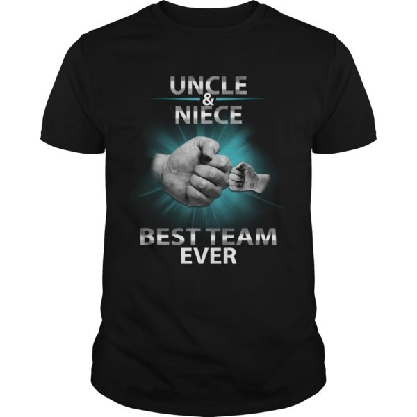 Uncle And Niece Best Team Ever Shirt