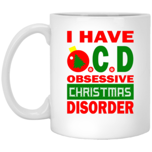 I Have OCD - Obsessive Christmas Disorder Mugs