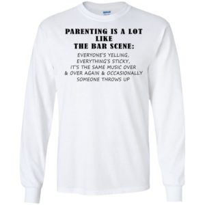 Parenting Is A Lot Like The Bar Scene Shirt