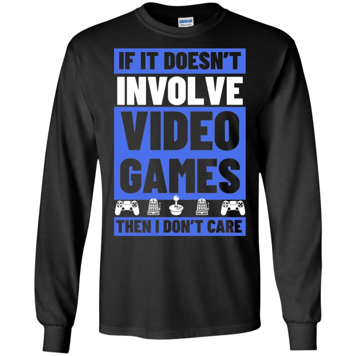 IF IT Doesnt Involve Video Games Then I Dont Care T-Shirt