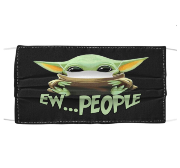 Baby Yoda - Ew People Cloth Face Mask