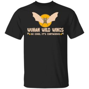 Wuhan Wild Wings So Good It's Contagious Shirt