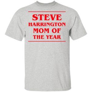 Steve Harrington Mom Of The Year Shirt