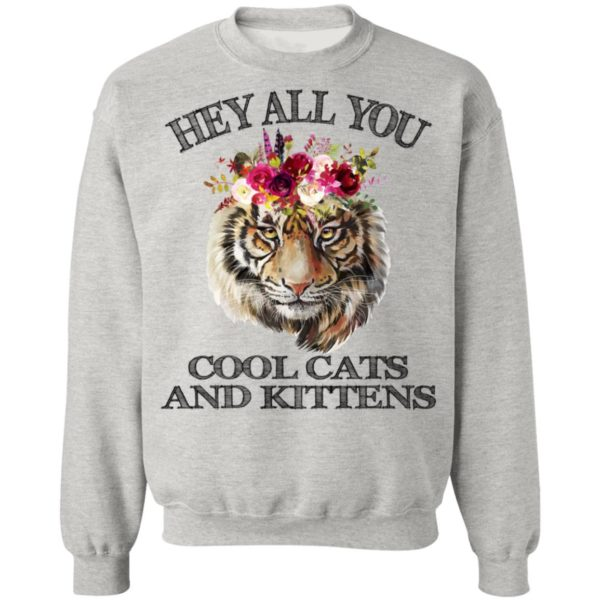 Tiger Flower – Hey All You Cool Cats And Kittens Shirt