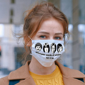 The Beatles Whisper Words Of Wisdom - Let It Be Cloth Face Mask