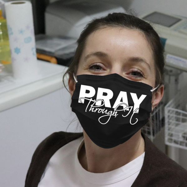 Pray Through It Cloth Face Mask