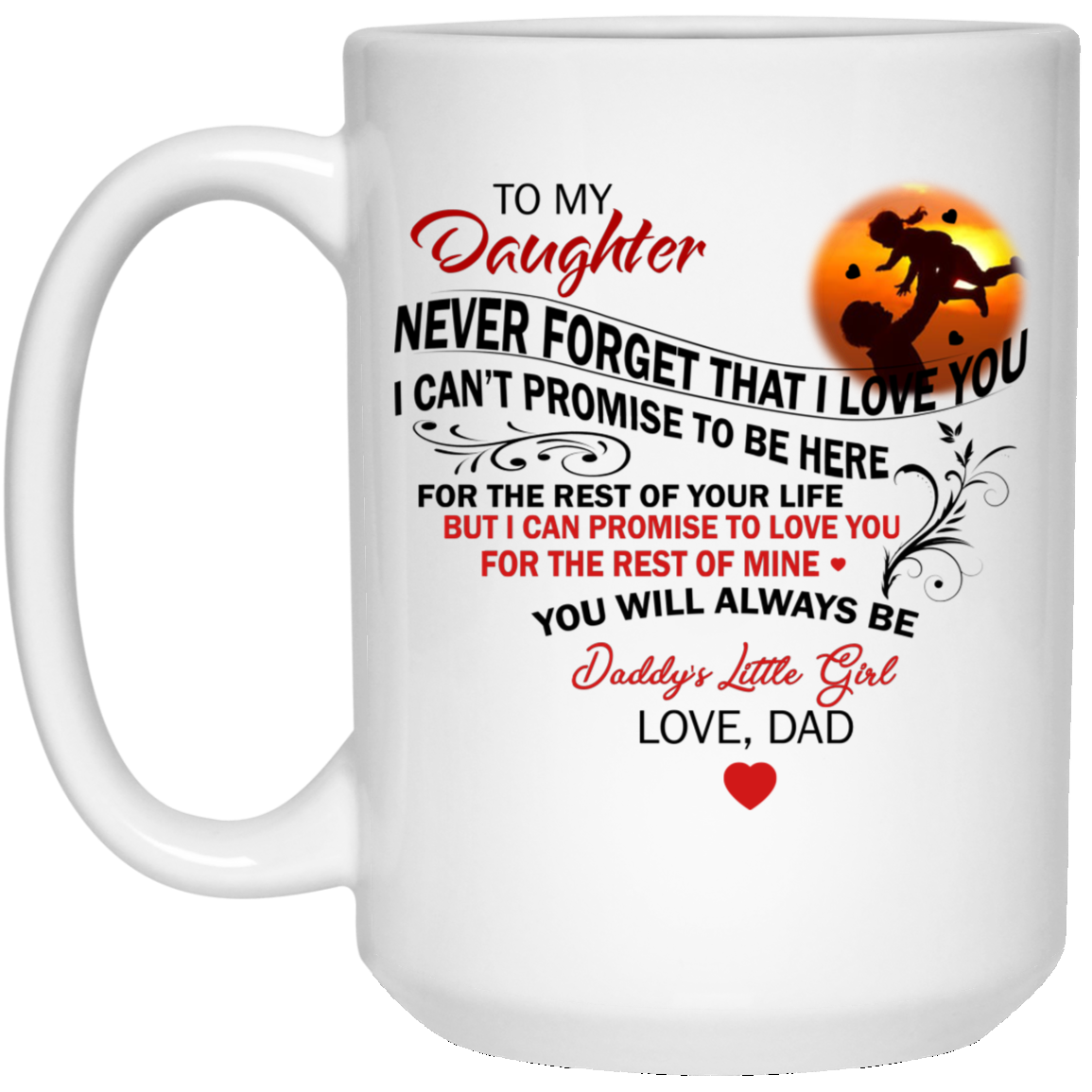 Download To My Daughter - Never Forget That I love You Mugs ...