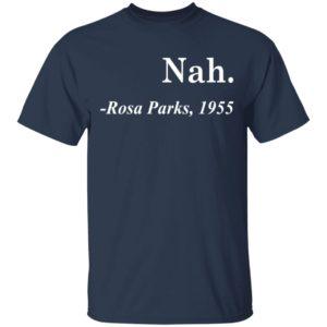 Nah Rosa Parks 1955 Shirt
