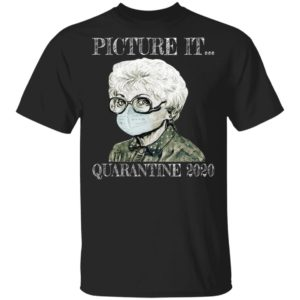 The Golden Girls – Picture It Quarantine 2020 Shirt