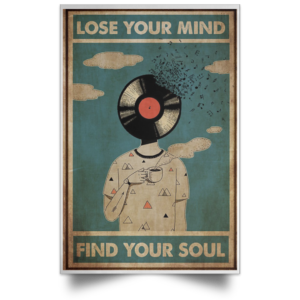 Lose Your Mind Find Your Soul Poster