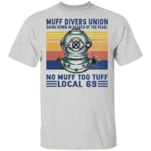 Muff Divers Union Going Down Is Search Of The Pearl Shirt