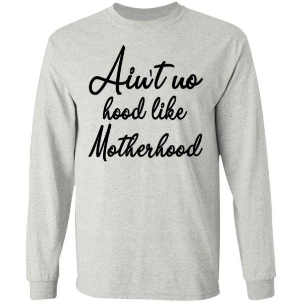 Ain't No Hood Like Motherhood Shirt