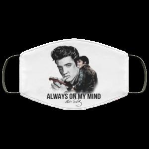 Elvis Presley – Always On My Mind Face Mask