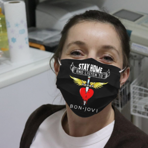 Stay Home And Listen To Bon Jovi Cloth Face Mask