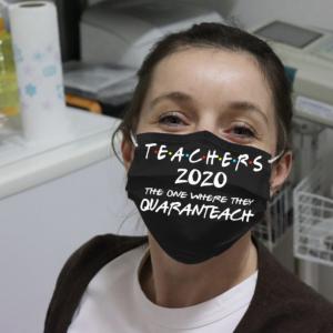 Teachers 2020 The One Where They Quaranteach Cloth Face Mask