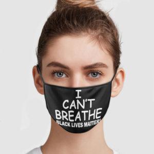 I Can't Breathe – Black Lives Matter Face Mask
