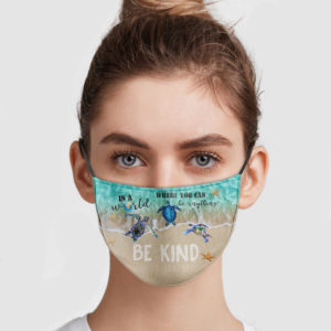 Turles – In A World Where You Can Be Anything Be Kind Face Mask