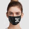 We'll Be Back Face Mask
