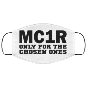MC1R – Only For The Chosen Ones Face Mask