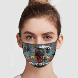 Autism Warrior Fighting For My Son Face Mask
