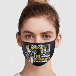 Dr Deuss – Michigan Wolverines I Will Wear Michigan Mask Everywhere Face Mask