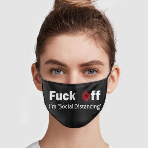 Fuck Off I'm Social Distancing Face Mask