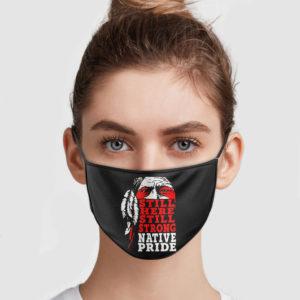 Still Here Still Strong Native Pride Face Mask
