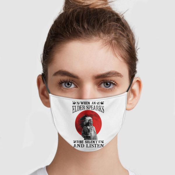 When An Elder Speaks Be Silent And Listen Face Mask