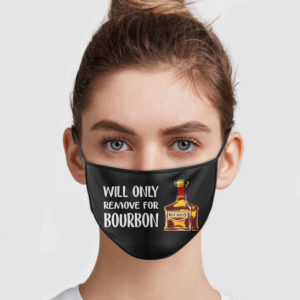 Will Only Remove For Bourbon Face Mask
