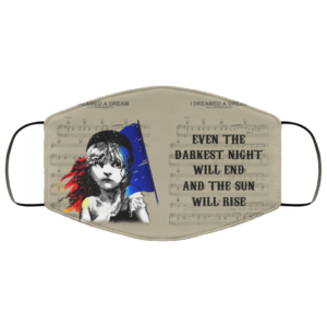 Les Miserable – Even The Darknest Night Will End And The Sun Will Rise Face Mask