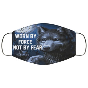 Wolf – Worn By Force Not By Fear Face Mask