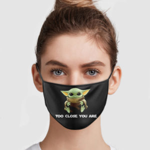 Baby Yoda – Too Close You Are Face Mask
