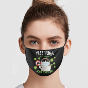 Cat – Free Hugs Just Kidding Don't Touch Me Face Mask