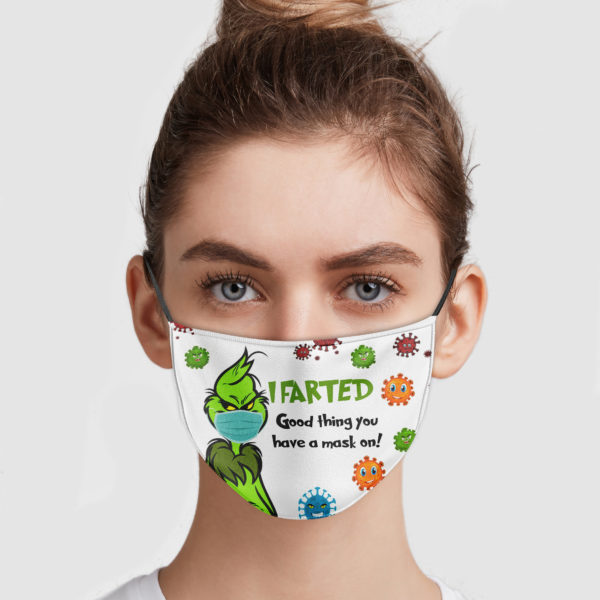 Grinch – I Farted Good Thing You Have A Mask On Face Mask