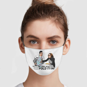 Schitts Creek – You Just Fold It In Face Mask