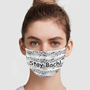 Stay Bach Face Mask